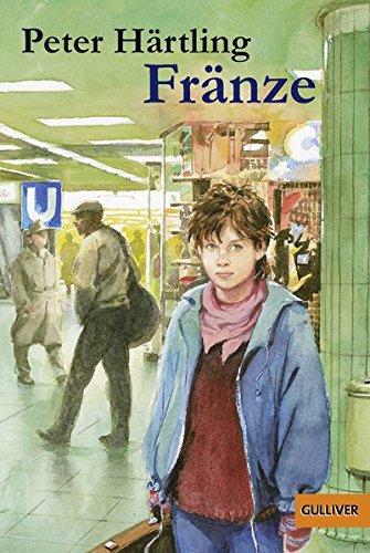 Fränze : Roman. Peter Härtling / Gullivers Bücher ; 170 : Gulliver für Kinder [2. Aufl.]