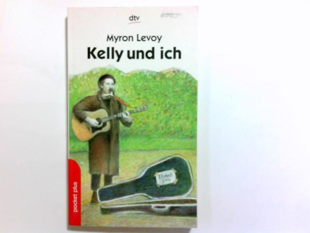 Kelly und ich. Myron Levoy. Aus dem Amerikan. von Ulla Neckenauer / dtv ; 78097 : dtv pocket plus : Lesen, nachdenken, mitreden Ungekürzte Ausg.