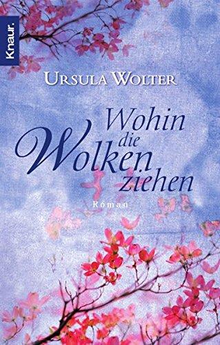 Wolter, Ursula (Verfasser): Wohin die Wolken ziehen : Roman. Ursula Wolter / Knaur ; 50058 Orig.-Ausg.