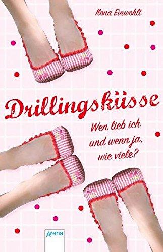 Drillingsküsse : wen lieb ich und wenn ja, wie viele?. Ilona Einwohlt / Arena-Taschenbuch ; Bd. 50242 1. Aufl. als Orig.-Ausg.