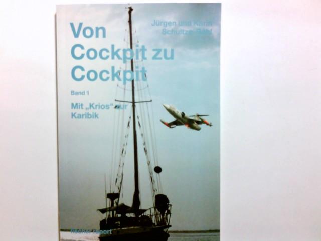 """Von Cockpit zu Cockpit, Band 1: Mit""""Krios zur Karibik Auflage: 1."""