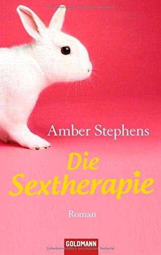 Die Sextherapie : Roman. Amber Stephens. Aus dem Amerikan. von Karin Dufner / Goldmann ; 47264 Dt. Erstveröff., 1. Aufl.