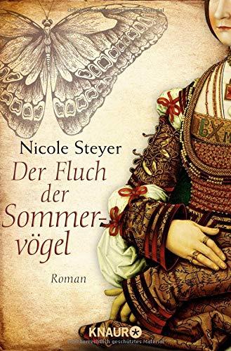 Der Fluch der Sommervögel : Roman. Nicole Steyer / Knaur ; 51584