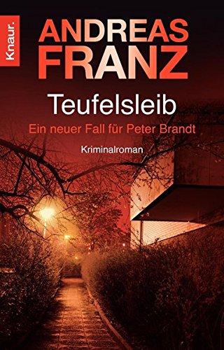 Franz, Andreas (Verfasser): Teufelsleib : ein Peter-Brandt-Krimi. Andreas Franz / Knaur ; 63943 Orig.-Ausg.