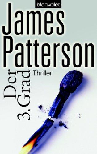 Patterson, James (Verfasser): Der 3. Grad : Roman. James Patterson. Mit Andrew Gross. Aus dem Amerikan. von Andreas Jäger / Blanvalet ; 36627 Taschenbuchausg., 1. Aufl.