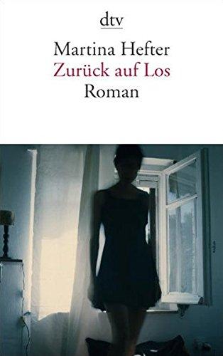 Hefter, Martina (Verfasser): Zurück auf Los : Roman. Martina Hefter / dtv ; 13585