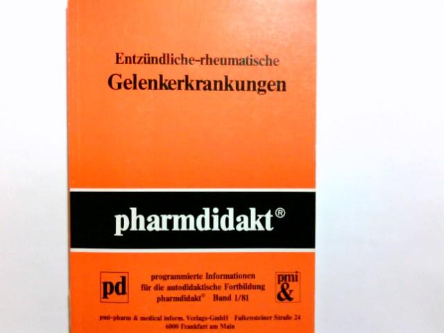 Entzündliche-rheumatische Gelenkerkrankungen. pharmdidakt ; Bd. 81,1 Stand d. Information Februar 1981