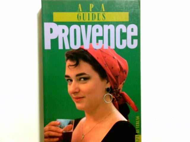 Provence. hrsg. von Anne Sanders Roston. Fotogr. von Catherine Karnow. Übers. von Barbara Brumm ... / APA-Guides