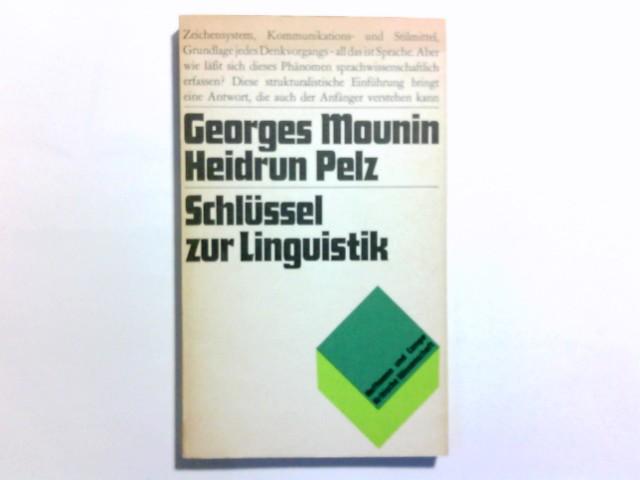 Schlüssel zur Linguistik. Georges Mounin. Aus d. Franz. übertr. u. bearb. von Heidrun Pelz / Kritische Wissenschaft