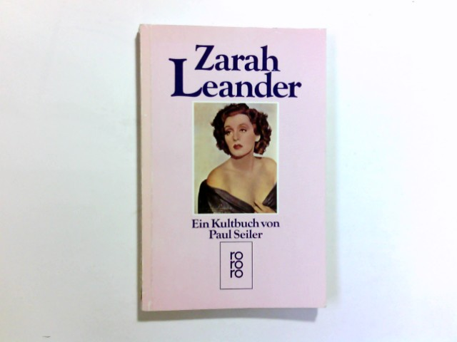 Zarah Leander : e. Kultbuch. von Paul Seiler / Rororo ; 5497