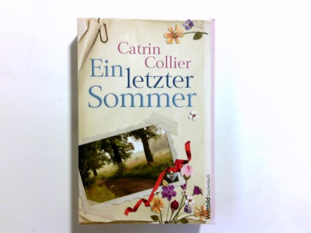 Ein letzter Sommer : Roman. Catrin Collier. Aus dem Engl. von Karin Dufner / Weltbild-Taschenbuch