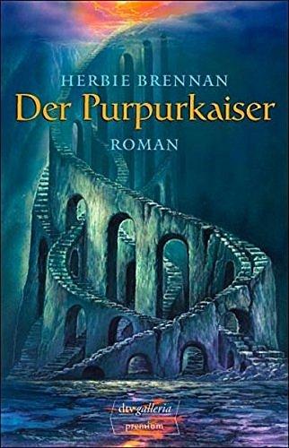 Der Purpurkaiser : Roman. Herbie Brennan. Dt. von Frank Böhmert / dtv ; 24461 : Premium Dt. Erstausg.