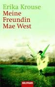 Meine Freundin Mae West : Storys. Erika Krouse. Dt. von Heidi Lichtblau / Goldmann ; 45819 Dt. Erstveröff.,1. Aufl.