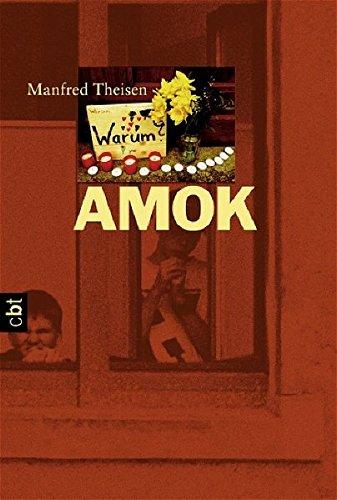 Amok : die Geschichte eines Amoklaufs. Manfred Theisen / C.-Bertelsmann-Taschenbuch ; Bd. 30175 1. Aufl., Orig.-Ausg.