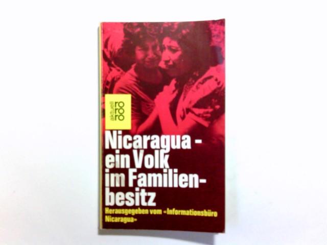 Nicaragua, ein Volk im Familienbesitz. hrsg. vom Informationsbüro Nicaragua / rororo ; 4345 : rororo aktuell Orig.-Ausg.