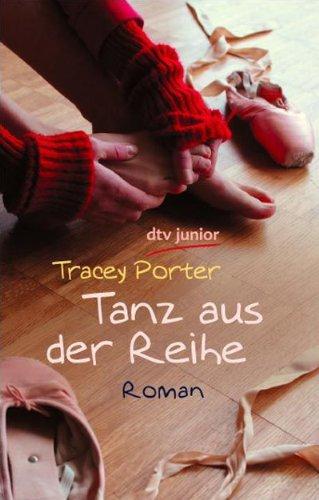 Tanz aus der Reihe : Roman. Tracey Porter. Aus dem Amerikan. von Eva Riekert / dtv ; 70895 : Junior Dt. Erstausg.