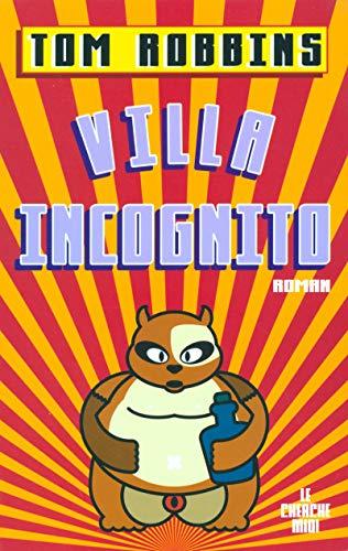 Villa Incognito : Roman. Tom Robbins. Dt. von Pociao und Roberto de Hollanda / Rororo ; 23623