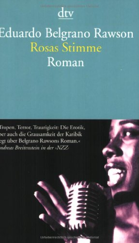 Rosas Stimme : Roman. Eduardo Belgrano Rawson. Aus dem Span. von Lisa Grüneisen / dtv ; 13748