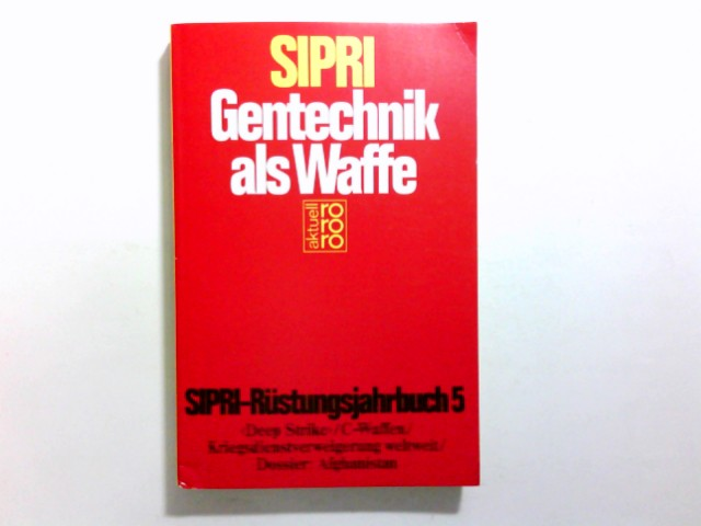 SIPRI. Gentechnik als Waffe. Rüstungsjahrbuch V. (rororo aktuell).