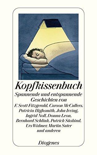 Kopfkissenbuch. zsgestellt von Daniel Keel und Daniel Kampa / Diogenes-Taschenbuch ; 24025 Orig.-Ausg.