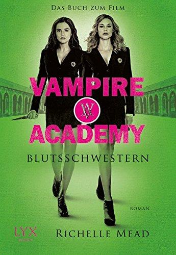 Vampire Academyþþ: Blutsschwestern - Das Buch zum Film (Vampire-Academy-Reihe) 2. Aufl. 2014