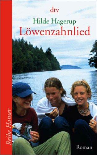 Löwenzahnlied : Roman. Hilde Hagerup. Aus dem Norweg. von Gabriele Haefs / dtv ; 62262 : Reihe Hanser