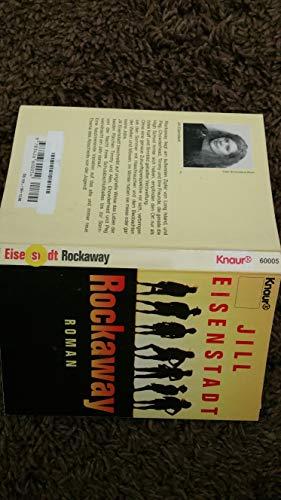 Eisenstadt, Jill (Verfasser): Rockaway. Jill Eisenstadt. Aus dem Amerikan. von Dinka Mrkowatschki / Knaur ; 60005 Vollst. Taschenbuchausg.