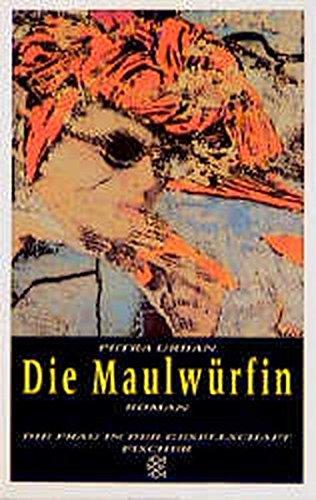 Die Maulwürfin : Roman. Petra Urban / Fischer ; 13081 Orig.-Ausg.