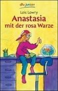 Anastasia mit der rosa Warze. Lois Lowry. Aus dem Amerikan. von Anne Braun / dtv ; 70588 : dtv junior Ungekürzte Ausg.