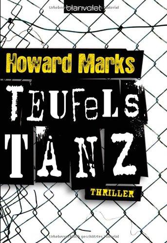 Teufelstanz : Thriller. Howard Marks. Aus dem Engl. von Friedrich Pflüger / Blanvalet ; 37645 Dt. Erstausg., 1. Aufl.
