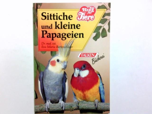 Sittiche und kleine Papageien. Eva Maria Bartenschlager / Falken-Bücherei; Die Tiersprechstunde