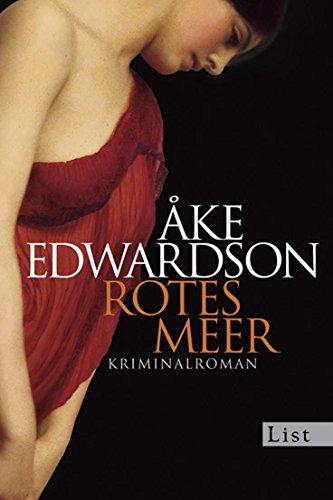 Edwardson, Ã…ke (Verfasser) und Angelika (Übersetzer) Kutsch: Rotes Meer : Kriminalroman. Ã…ke Edwardson. Aus dem Schwed. von Angelika Kutsch / List-Taschenbuch ; 60889 Ungekürzte Ausg., 1. Aufl.