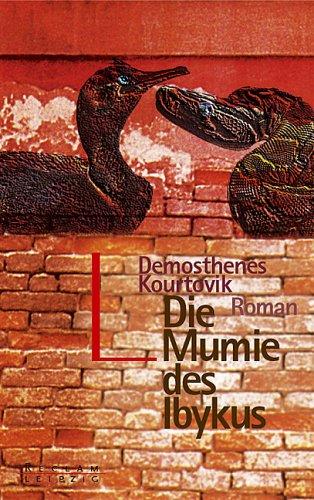 Die Mumie des Ibykus : Roman. Demosthenes Kourtovik / Reclams Universal-Bibliothek ; Bd. 20046 1. Aufl.