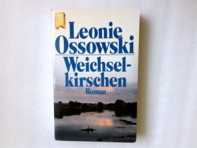 Weichselkirschen : Roman. Heyne-Bücher / 1 / Heyne allgemeine Reihe ; Nr. 7954 : Die grosse Heyne-Jahresaktion
