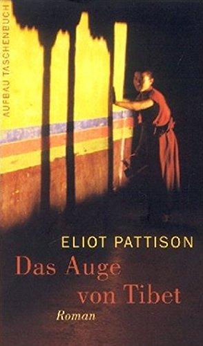 Das Auge von Tibet : Roman. Aus dem Amerikan. von Thomas Haufschild / Aufbau-Taschenbücher ; 1984 1. Aufl.