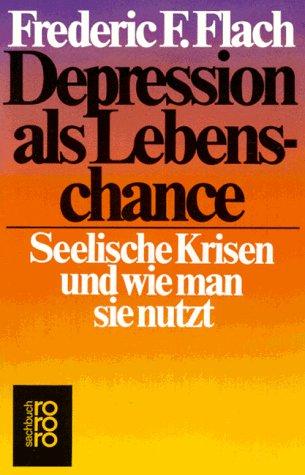 Depression als Lebenschance : seel. Krisen u. wie man sie nutzt. Dt. von Nils Th. Lindquist / rororo ; 7168