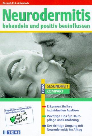 Neurodermitis. Reinhard Achenbach. [Text: Christine Burkart. Ill.: Christiane von Solodkoff ; Michael von Solodkoff] / Hallo, wie geht