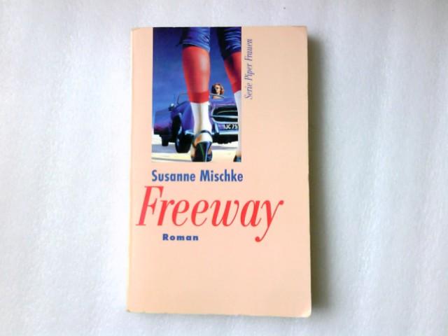 Freeway : Roman. Piper ; Bd. 2191 : Frauen Orig.-Ausg.