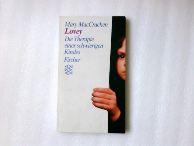 Lovey: Die Therapie eines schwierigen Kindes. (Persönliche Erfahrungen mit Krisen)