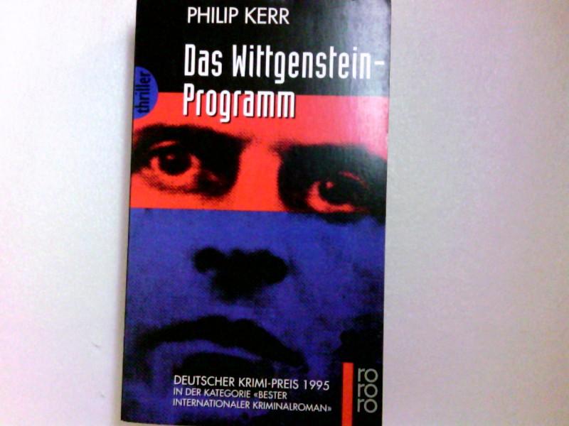 Das Wittgenstein-Programm / Philip Kerr. Dt. von Peter Weber-Schäfer / Rororo ; 3229 : rororo-Thriller 41. - 60. tausend