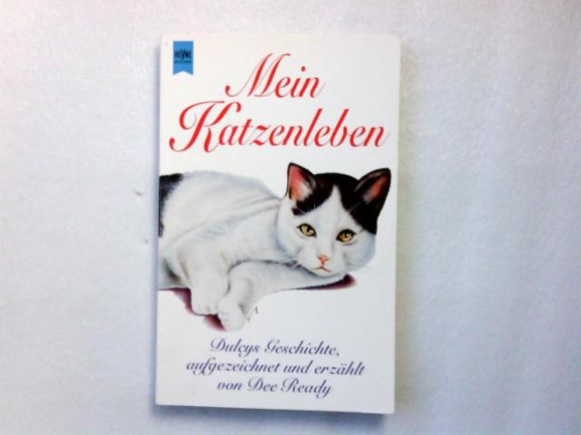 Mein Katzenleben : Dulcys Geschichte. aufgezeichnet und erzählt von. Aus dem Amerikan. von Lydia Nahas / Heyne-Bücher / 1 / Heyne allgemeine Reihe ; Nr. 9913 Dt. Erstausg.