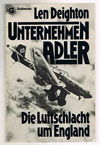 Unternehmen Adler : d. Luftschlacht um England. Mit e. Einl. von A. J. P. Taylor. [Aus d. Engl. von Jürgen Selonke] / Ein Goldmann-Taschenbuch ; 3979 Genehmigte Taschenbuchausg., 1. Aufl., 1. - 20. Tsd.