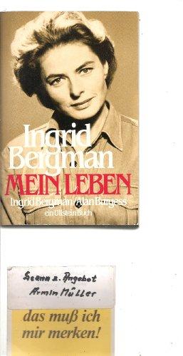 Mein Leben. von Ingrid Bergman u. Alan Burgess. [Ins Dt. übertr. von Bernd Lubowski] / Ullstein ; Nr. 20481 Ungekürzte Ausg.