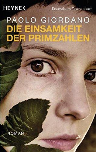 Die Einsamkeit der Primzahlen : Roman. Paolo Giordano. Aus dem Ital. von Bruno Genzler Vollst. Taschenbuchausg.