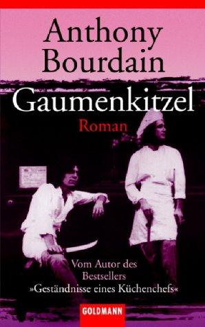 Gaumenkitzel : Roman. Aus dem Amerikan. von Jörn Ingwersen / Goldmann ; 44244 Dt. Erstausg.