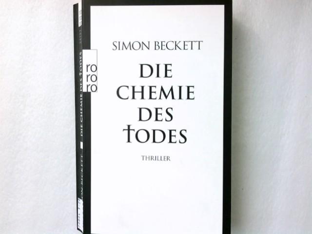 Beckett, Simon: Die Chemie des Todes : Thriller. Dt. von Andree Hesse / Rororo ; 24197