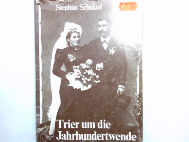 Trier um die Jahrhundertwende : e. Fotosammlung d. Städt. Museums Simeonstift, Trier. Museumsdidaktische Führungstexte ; Bd. 7