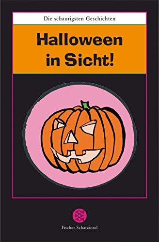 Halloween in Sicht! : die schaurigsten Geschichten. hrsg. von Ilona Einwohlt / Fischer ; 80659 : Fischer Schatzinsel Orig.-Ausg.