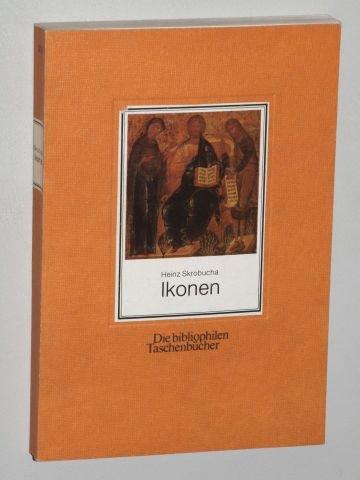 Ikonen. Heinz Skrobucha. [Fotogr. von Marianne Harenberg-Aldick] / Die bibliophilen Taschenbücher ; Nr. 315