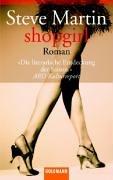 Shopgirl : Roman. Dt. von Detlev Ullrich / Goldmann ; 45622 1. Aufl., Taschenbuchausg.